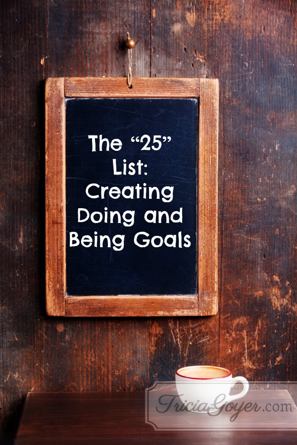 "The ""25"" List : Creating Doing and Being Goals"