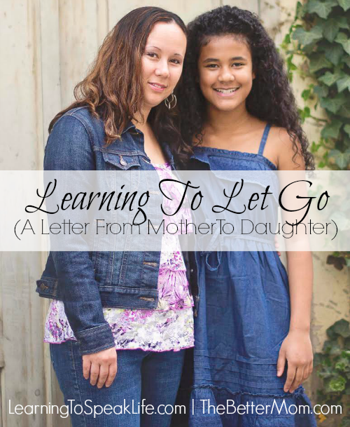 httpwww.thebettermom.comwp-contentuploads201402Learning-To-Let-Go-A-Letter-From-Mother-To-Daughter