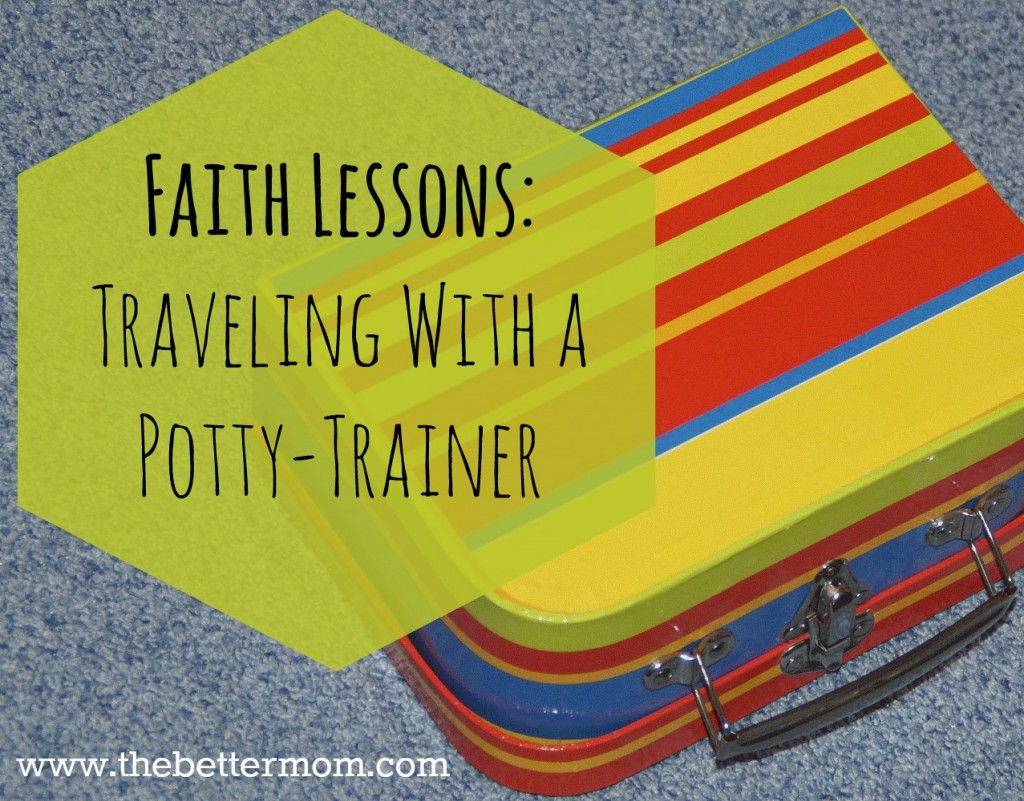 A Faith Lesson From A Road Trip With a Potty-Training 3 Year Old...