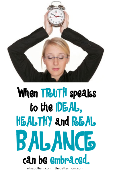When truth speaks to the ideal, healthy and real balance can be embraced.