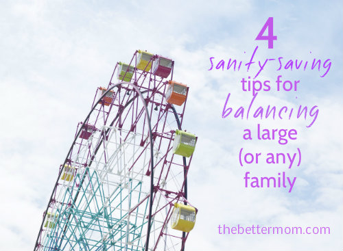4 tips on balancing a large family