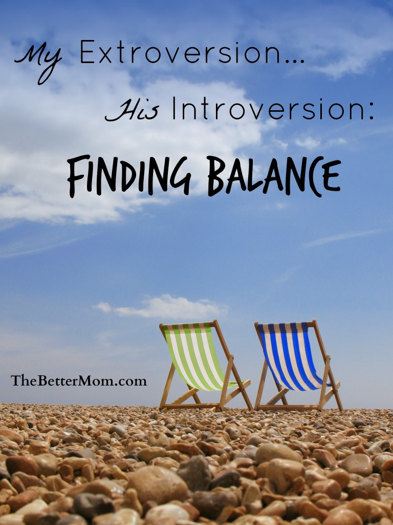 my extroversion, his introversion: finding balance