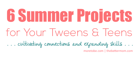 Summer Projects for Tweens & Teens