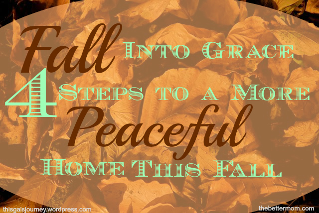 Fall Into Grace: 4 Steps to a More Peaceful Home This Fall