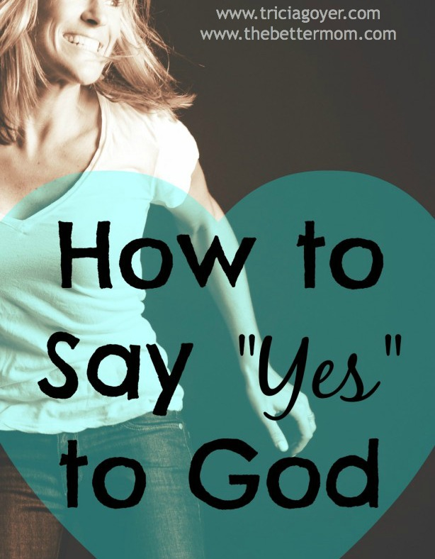 How to Say Yes to God