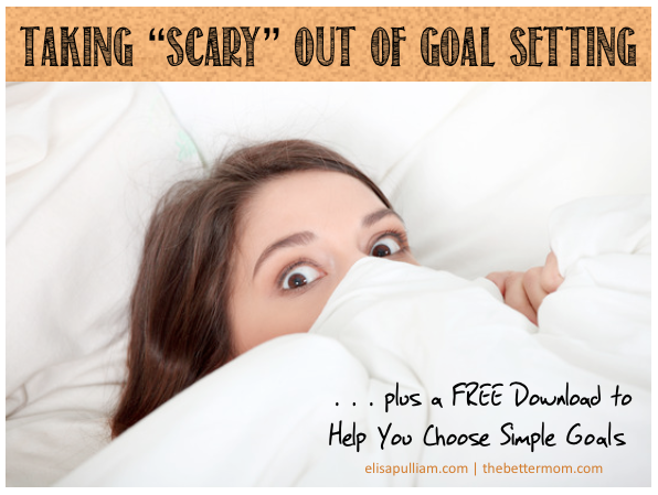 Taking Scary Out of Goal Setting