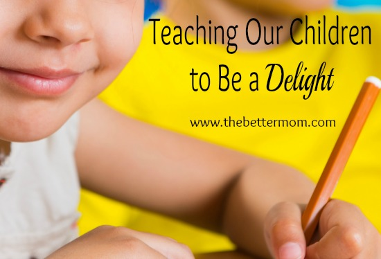 Teaching Our Children to be a Delight