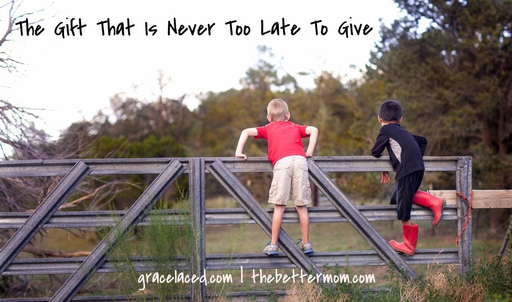 The Gift That Is Never Too Late To Give