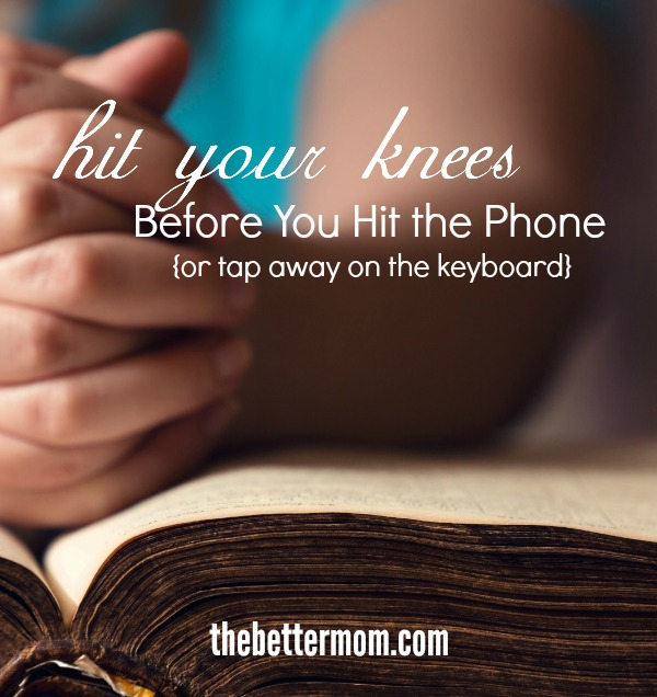 Do you struggle to hold your tongue when you are upset?? Don't miss these extremely practical habits to help us become women who hit our knees before we hit the phone....or tap away on the keyboard!