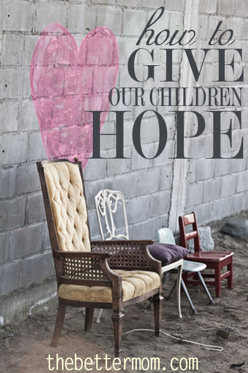 Children need hope. How do we, as parents, give it to them? Kids have an innate understanding of when they've done something wrong. Speaking to our kids about their weaknesses and sin is actually an opportunity to give them hope. Read more at The Better Mom!