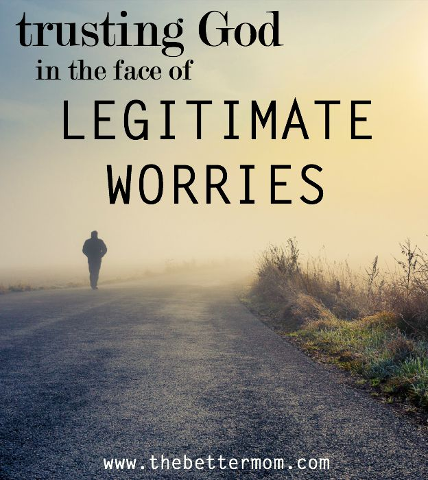 Do you have cause to worry? Many of us moms struggle with anxieties and fears, but what do we do when something dangerous is a part of our everyday? When you live with realistic concern for your child's safety, try these ideas to keep you calm and help you trust God with their very precious lives...