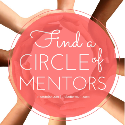 Do you feel isolated as a mom? Are you looking for support? For wisdom? You might have to be the mom who initiates and gathers a circle of mentors. Here's how!