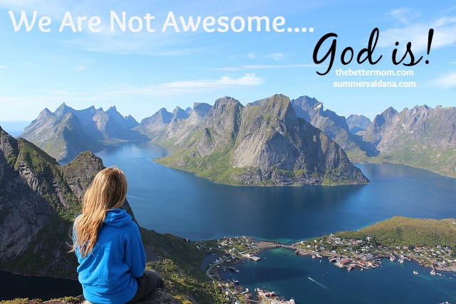 Do you feel insignificant and less than awesome as a mama today? Be encouraged! The wonder and greatness of God inspires our souls in difficulties and he cares for you, in all your weak places.