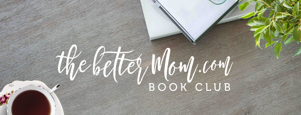 The Better Mom Book Club