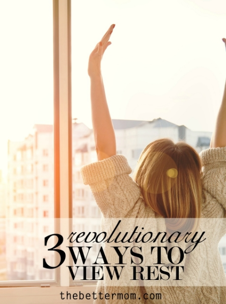 Can we take a guess at how your day might be going today? You're a little tired... Things to do....people all around who need you? Moms, we get it. That's us too. So we're sharing three revolutionary ways to find rest in the midst of your today.