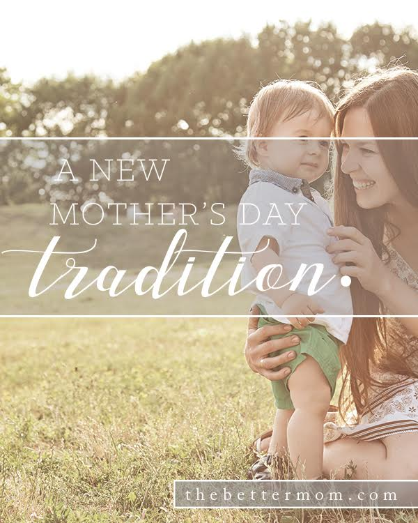 Have any big plans for Mother's Day? This holiday can bring loaded expectations for most of us, but what if this year, we started a new tradition? What if we asked our children to honor us by giving us a gift that will delight our hearts for eternity? This might just be the best Mother's Day ever.