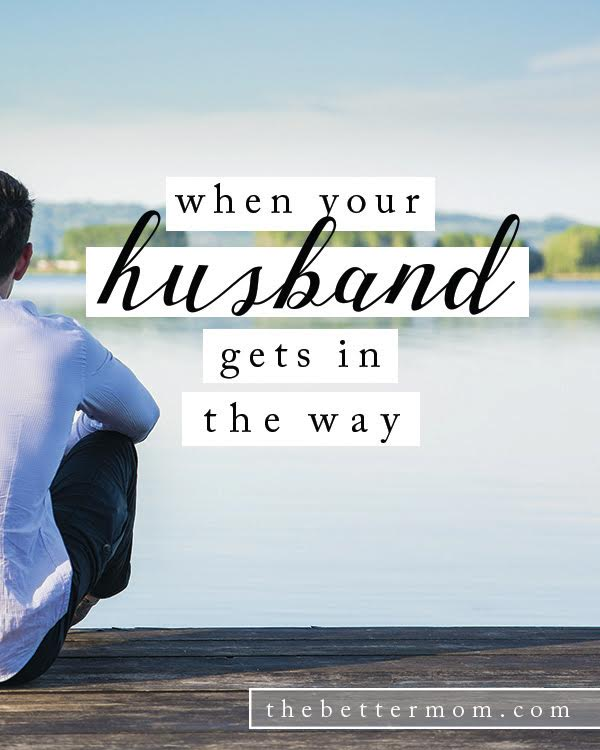Do you feel like your husband is getting in the way? Interrupting your plans for your children?Many moms can become easily irritated with their husbands and it can hurt their families in the long run. If you find yourself there today, take heart and remember the gift of fatherhood.