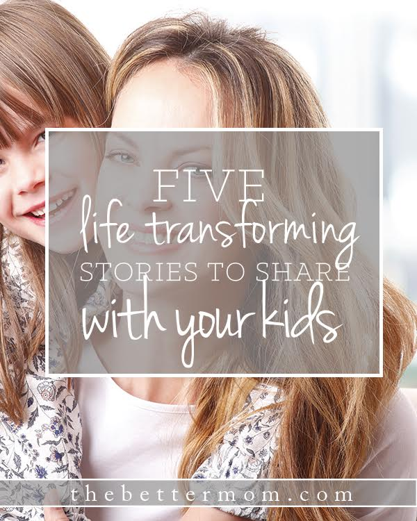 Sometimes the most powerful stories we can share with our children aren't necessarily in storybooks. Discover five life transforming stories you maybe didn't even consider and start sharing them today!