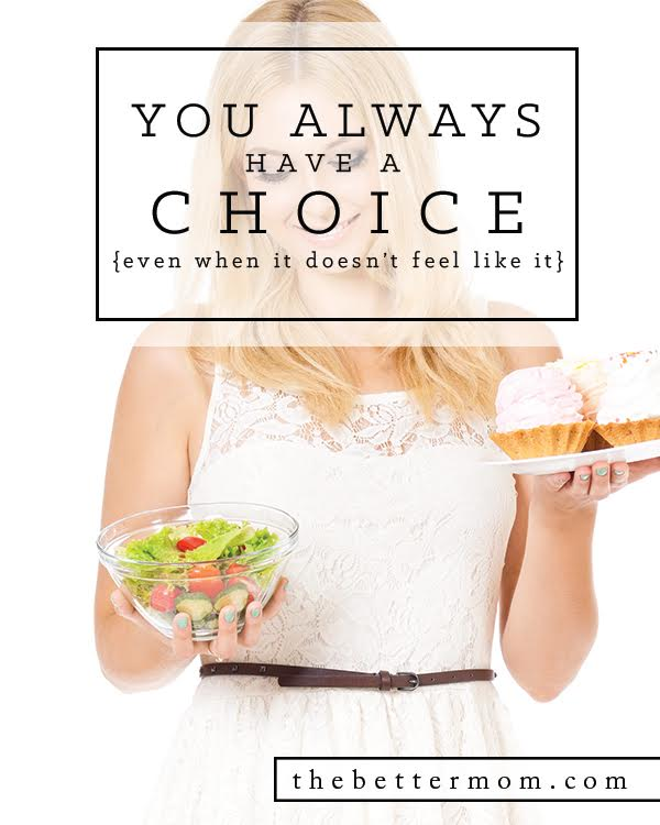 Do you ever feel trapped, as though it's impossible to stick to your goals when temptations abound? It's important to remember, while you might not always have control, you always have a choice! What will you choose today?