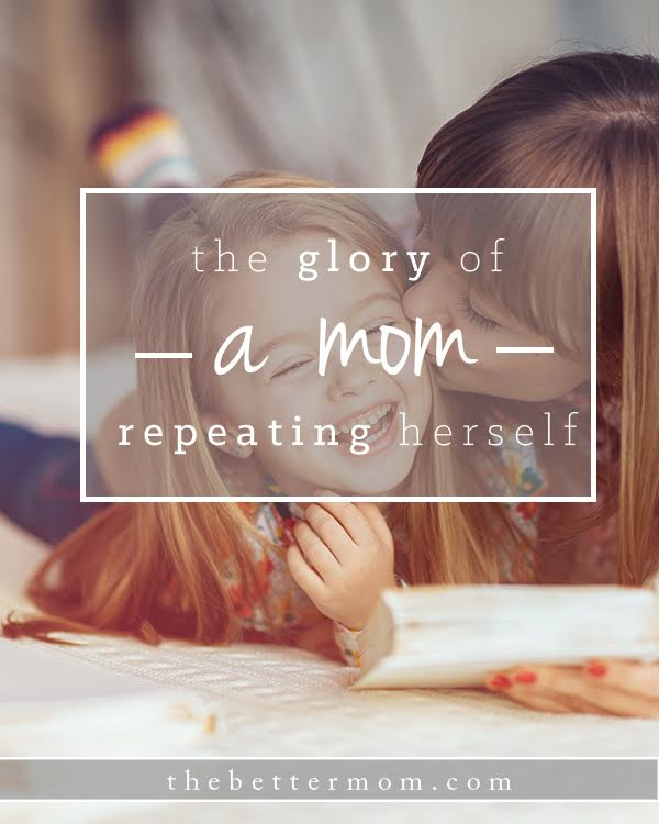 Do you feel like you are saying the same thing to your children again and again and again? When will they ever learn? Take heart mamas, the process of repetition, of hearing your voice again and again is a good work, and its shaping their minds, their learning and their character!