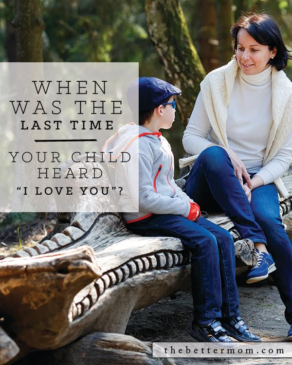 Does your child know how much you love them? As they develop their identity, your words will sink deep and we can often forget to say what is so very important for them to hear! Take time today to make sure your kids hear this.