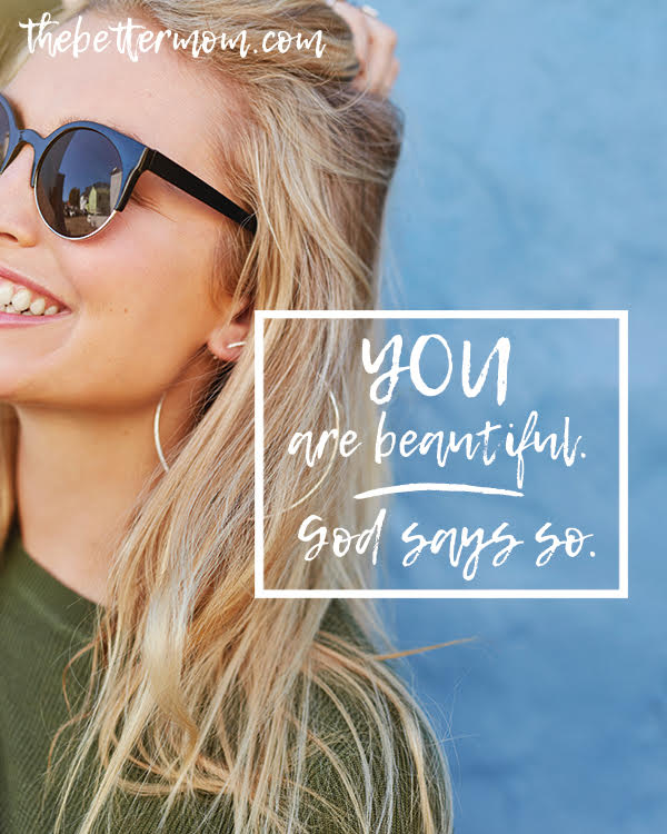 Its official. We are too hard on ourselves. Pinching our noses and our muffin tops, wishing we had more of this and less of that....Moms, its time to stop. Its time to believe the truth about who God says you are.