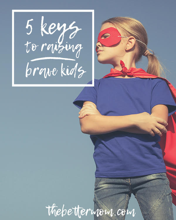 In a world that seems so big and even a little scary sometimes- do your kids have courage? You can raise brave kids. Here's how!