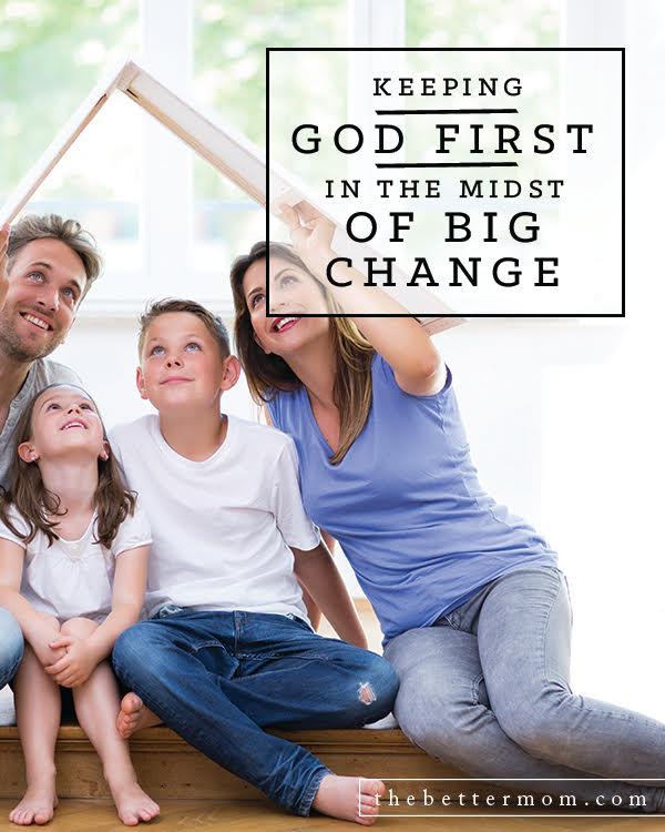 When life changes drastically, can you still trust God? Do you keep him first in your heart or run to focus on every task and detail that needs tending? Tuck these words, and scriptures, in your heart to encourage you in seasons of big change.