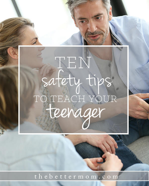 Do your teens know how to stay safe? These skills, tips, and guidelines will give them the foundation they need to live smart in our crazy world. And they are great reminders for mamas as well!