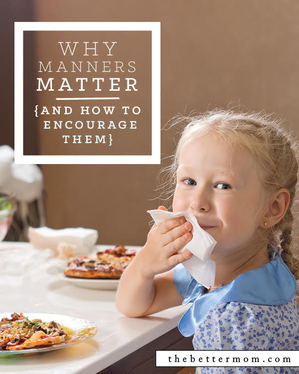Do manners matter? Manners can help your children engage with others in confidence and with a graciousness that displays God's love to others. Why not start teaching them a few basics today?