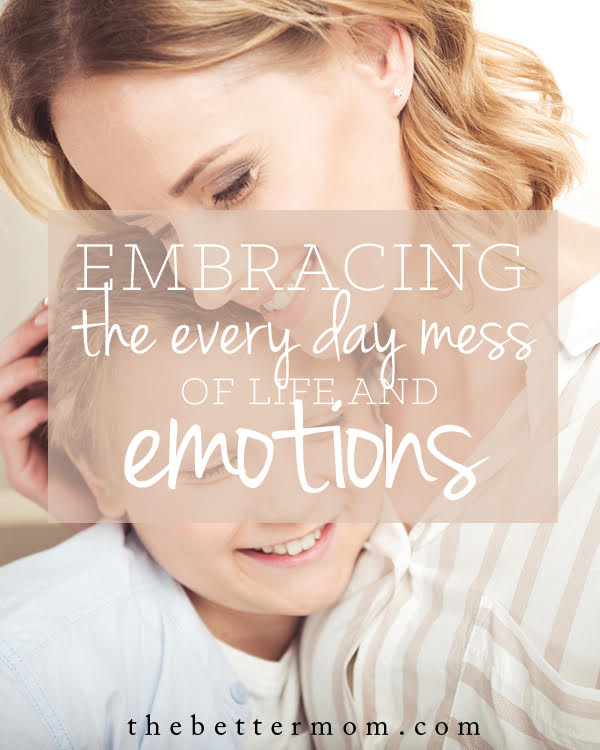 How do you handle emotions? Not just your own, but the big feelings that come from your children?  Emotions can get messy. Here's how to deal with them in a healthy way so your kids feel safe, whole, and heard.