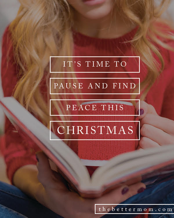 It's almost time. Time to hush. Time to pause. Time to worship Jesus and the gift of his coming at Christmas. Need inspiration for how to slow down and drink in the true meaning of the holiday? Try one of these ideas.