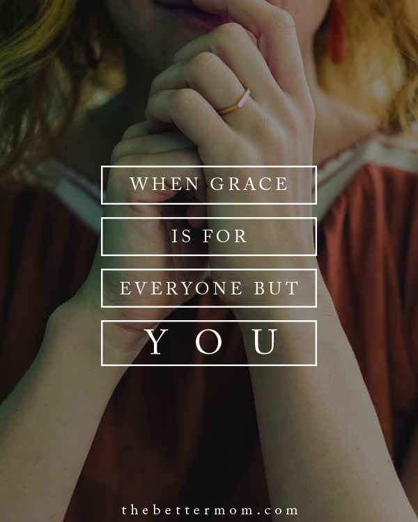Do you see grace, extend grace, but worry it's not meant for you? Sweet Mom, guilt and shame have no place in your home. God's gift for you is near today, you need only receive it!