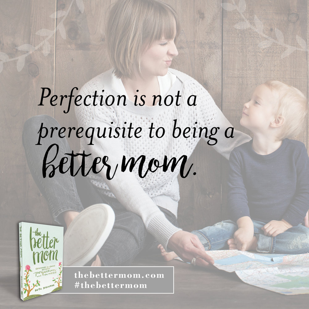 Moms, let's lift the pressure and admit that perfection is not a prerequisite to being a better mom. Anyone agree?  We have time and space to grow in grace between perfection and the mess. Learn the secret to becoming a happier, healthier mom today! psst...it's not what you'd think!  #thebettermom