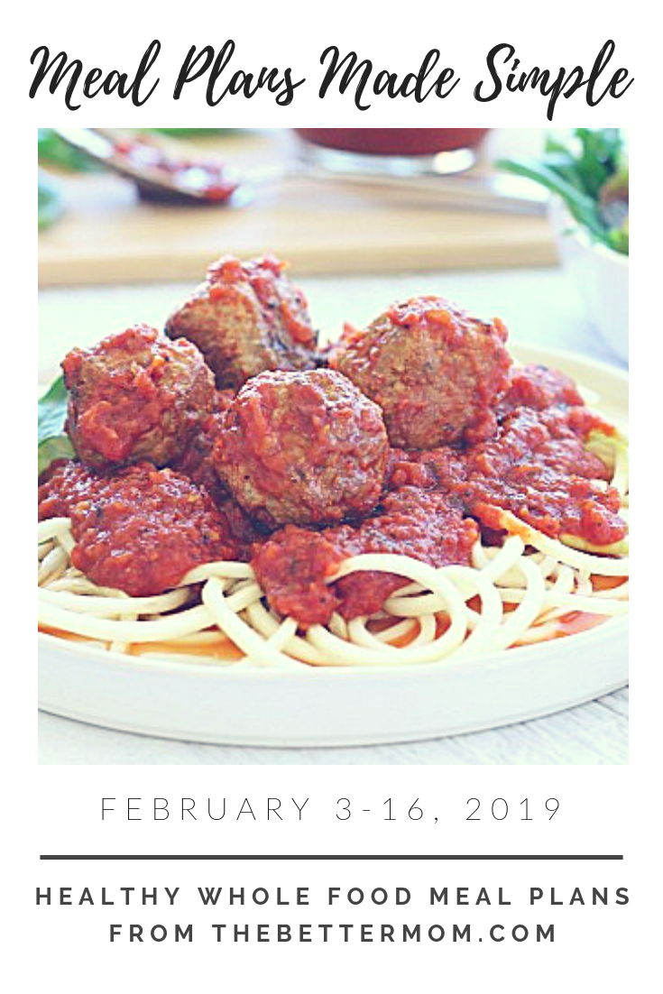 February 3-16, 2019 Healthy and Delicious Meal Plan from The Better Mom