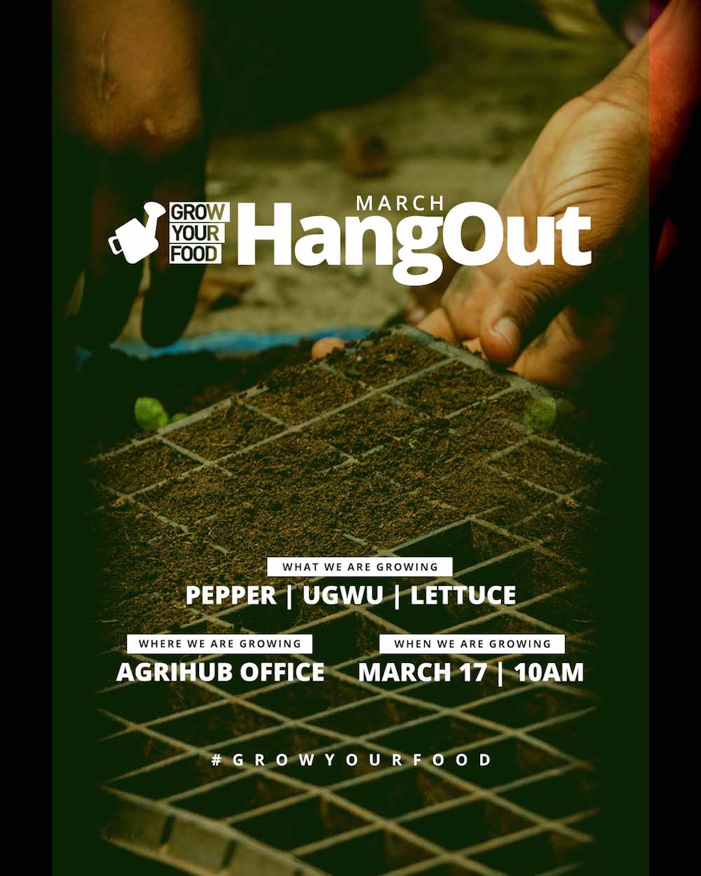 AgriHub-GrowYourFood-02-Feb-2018-IG-HangOut-March.jpg