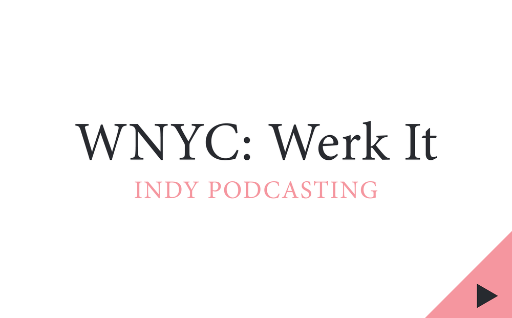 wnyc, werk it, indy podcasting, the heart, kaitlin prest