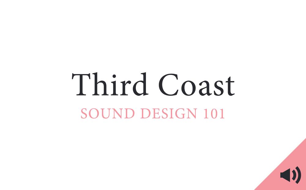 third coast, brendan baker, kaitlin prest, sound design 101, the heart