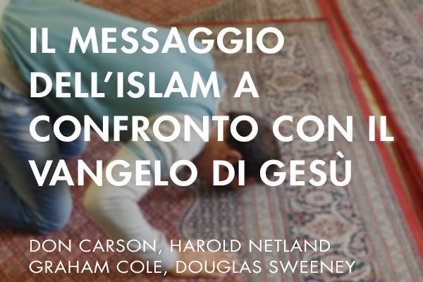 Il messaggio dell'Islam a confronto con il Vangelo di Gesù