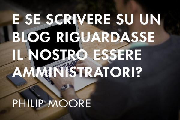 E se scrivere su un Blog riguardasse il nostro essere amministratori?
