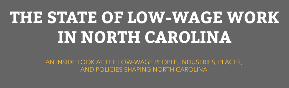 The State of Low-Wage North Carolina