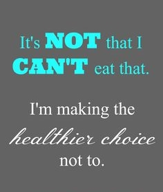 Make the decision to eat healthy because you love yourself.