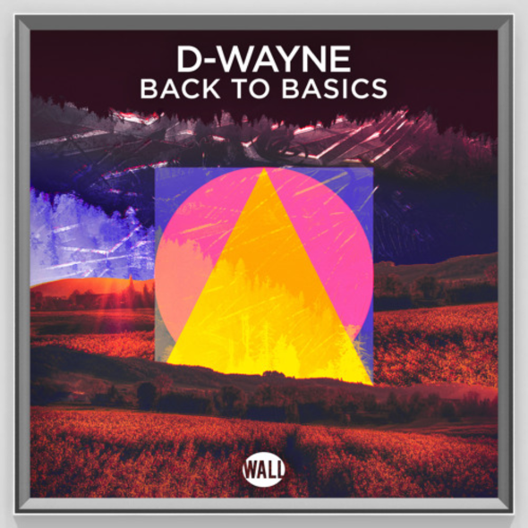 D-WAYNE RELEASES NEW SINGLE, ?BACK TO BASICS?