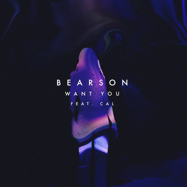 "BEARSON ""Want You (ft. Cal)"" out now on Ultra Music"