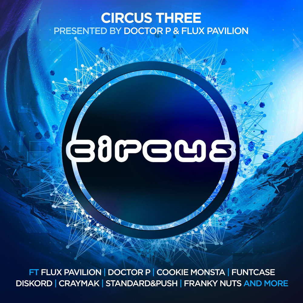 doctor p and flux pavilion circus three