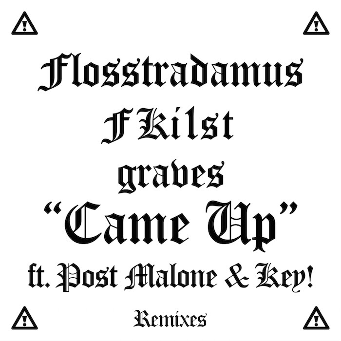 "Flosstradamus releases ""Came Up"" remix package Four new reworks of the single featuring Post Malone"