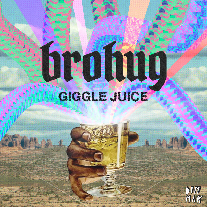 brohug giggle juice edm