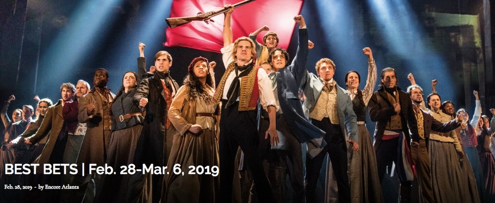 WELCOME TO ENCORE ATLANTA'S BEST BETS. A    weekly curated column. Feature photo: Cast of the US National Tour of  Les Misérables . Catch the show at the Fox Theatre this week! Photo by Matthew Murphy.