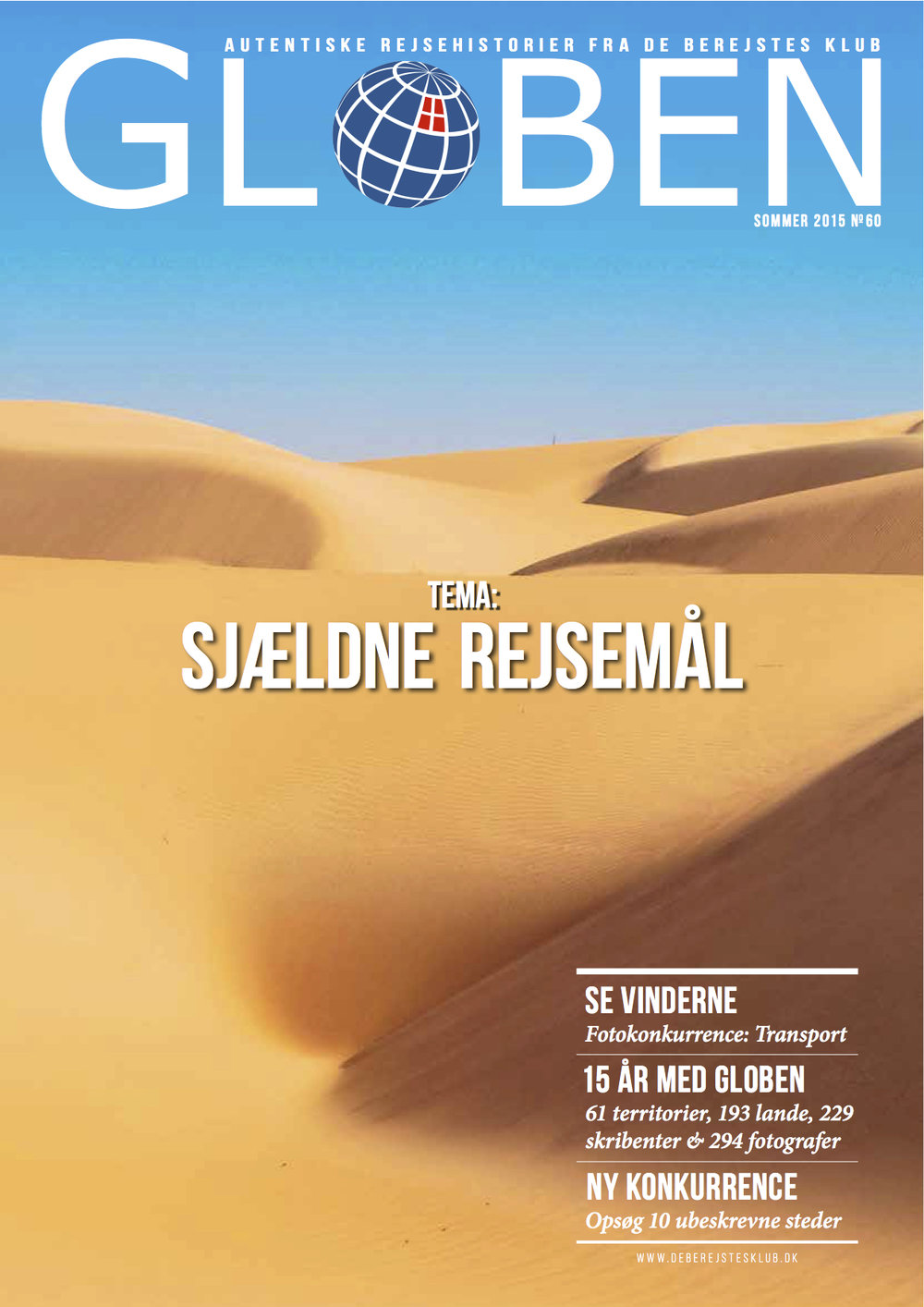 Issue 60: Sjældne Rejsemål   The theme is Exotic Travel Destinations, taking the readers to places not many has visited. Tristan da Cunha, Curaçao, the North Pole, Abkhazia, and more. Read  here .