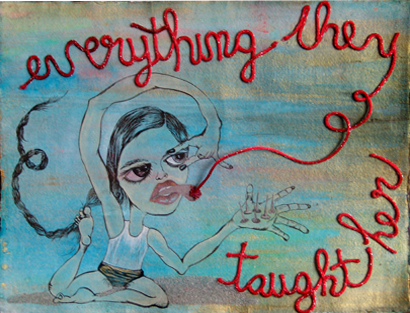 """Everything They Taught Her""  (2007)  Mixed media on paper  11.75 x 15.25 in"